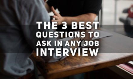 The 3 Best Questions to Ask in any Job Interview