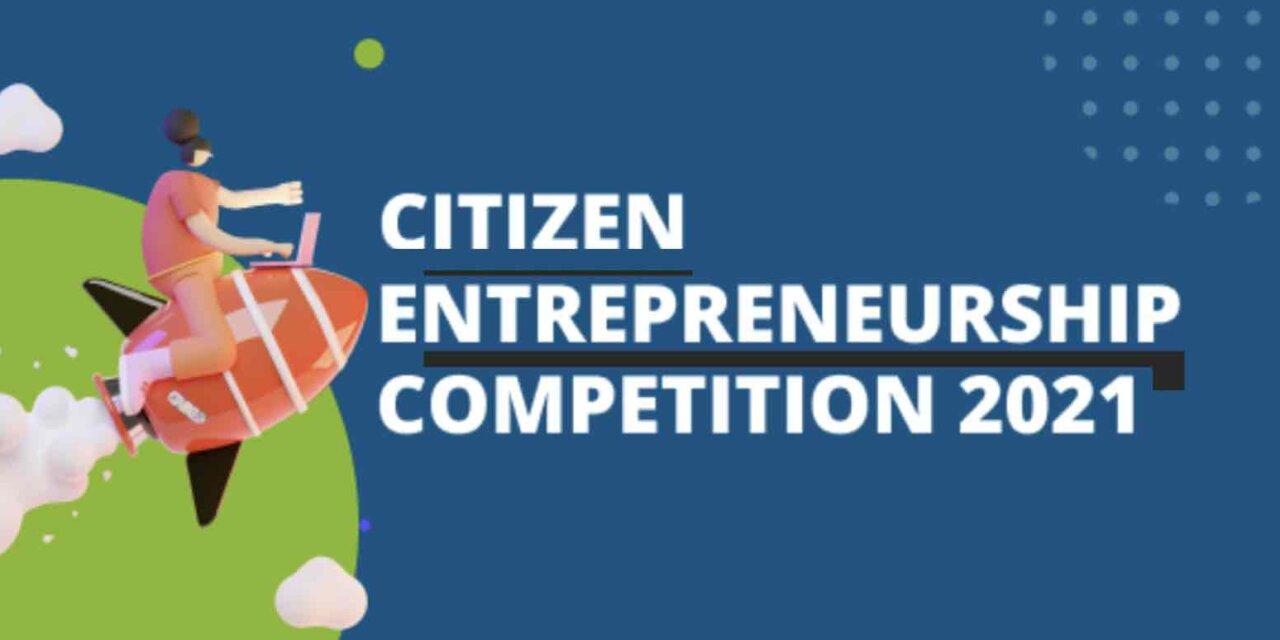 Citizen Entreprenuership Competition (CEC) 2021 for Entrepreneurs